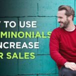 How to Improve Your Sales with Customer Testimonials