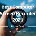 RecordCast -Best Computer Screen Recorder 2021