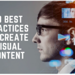 10 Best Practices to Create Visual Content That's Worth a Thousand Shares